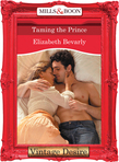 Taming the Prince (Mills & Boon Desire) (Crown and Glory, Book 8)