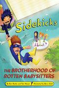 Sidekicks 5: The Brotherhood of Rotten Babysitters: The Brotherhood of Rotten Babysitters