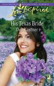 His Texas Bride (Mills & Boon Love Inspired)