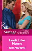 Feels Like Home (Mills & Boon Vintage Superromance) (Together Again, Book 2)