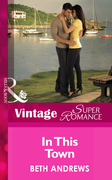 In This Town (Mills & Boon Vintage Superromance) (The Truth about the Sullivans, Book 3)