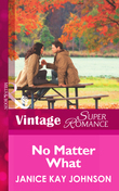No Matter What (Mills & Boon Vintage Superromance)