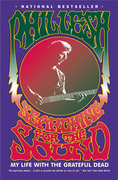 Searching for the Sound: My Life with the Grateful Dead