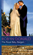 The Royal Baby Bargain (Mills & Boon Modern) (By Royal Command, Book 3)