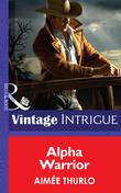 Alpha Warrior (Mills & Boon Intrigue) (Long Mountain Heroes, Book 1)