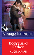 Bodyguard Father (Mills & Boon Intrigue) (Skye Brother Babies, Book 2)