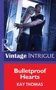 Bulletproof Hearts (Mills & Boon Intrigue)