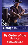 By Order of the Prince (Mills & Boon Intrigue) (Cowboys Royale, Book 4)
