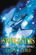 The Stone of the Stars: The Dragon Throne, Book I