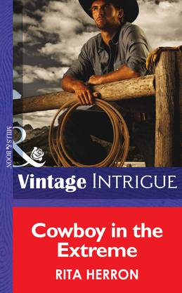 Cowboy in the Extreme (Mills & Boon Intrigue) (Bucking Bronc Lodge, Book 2)