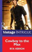 Cowboy to the Max (Mills & Boon Intrigue) (Bucking Bronc Lodge, Book 3)