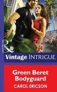 Green Beret Bodyguard (Mills & Boon Intrigue) (Brothers in Arms, Book 4)