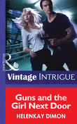 Guns and the Girl Next Door (Mills & Boon Intrigue) (Mystery Men, Book 2)
