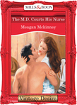 The M.d. Courts His Nurse (Mills & Boon Desire) (Matched in Montana, Book 3)