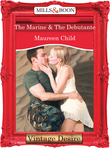 The Marine & the Debutante (Mills & Boon Desire) (Bachelor Battalion, Book 13)