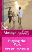Playing the Part (Mills & Boon Vintage Superromance) (Family in Paradise, Book 2)