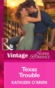 Texas Trouble (Mills & Boon Vintage Superromance) (Home on the Ranch, Book 42)