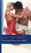 The South American's Wife (Mills & Boon Modern) (Latin Lovers, Book 19)