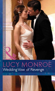 Wedding Vow of Revenge (Mills & Boon Modern) (Bedded by Blackmail, Book 7)