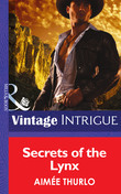 Secrets of the Lynx (Mills & Boon Intrigue) (Copper Canyon, Book 3)