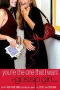 Gossip Girl #6: You're the One That I Want: A Gossip Girl Novel