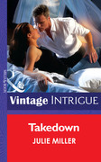 Takedown (Mills & Boon Intrigue) (The Precinct, Book 6)