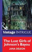 The Lost Girls of Johnson's Bayou (Mills & Boon Intrigue)