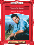 Tough To Tame (Mills & Boon Desire) (Man of the Month, Book 66)