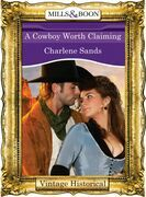 A Cowboy Worth Claiming (Mills & Boon Historical) (The Worths of Red Ridge, Book 3)