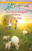 The Forest Ranger's Promise (Mills & Boon Love Inspired)