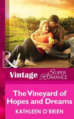 The Vineyard of Hopes and Dreams (Mills & Boon Vintage Superromance) (Together Again, Book 4)