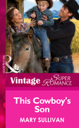 This Cowboy's Son (Mills & Boon Vintage Superromance) (Home on the Ranch, Book 45)