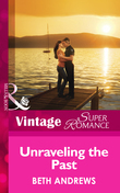 Unraveling the Past (Mills & Boon Vintage Superromance) (The Truth about the Sullivans, Book 1)