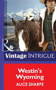 Westin's Wyoming (Mills & Boon Intrigue) (Open Sky Ranch, Book 1)