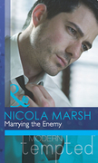 Marrying the Enemy (Mills & Boon Modern Tempted) (Inconveniently Wed!, Book 2)