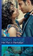 Her Man in Manhattan (Mills & Boon Modern Tempted)