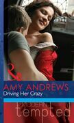 Driving Her Crazy (Mills & Boon Modern Tempted)