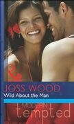Wild About the Man (Mills & Boon Modern Tempted)