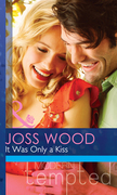 It Was Only a Kiss (Mills & Boon Modern Tempted)