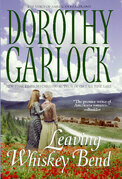Dorothy Garlock - Leaving Whiskey Bend