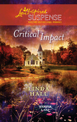 Critical Impact (Mills & Boon Love Inspired) (Whisper Lake, Book 3)