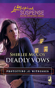 Deadly Vows (Mills & Boon Love Inspired) (Protecting the Witnesses, Book 4)