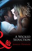 A Wicked Seduction (Mills & Boon Blaze) (Midnight Fantasies, Book 4)