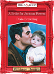A Bride For Jackson Powers (Mills & Boon Desire)