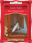 Apache Nights (Mills & Boon Desire)