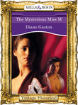 The Mysterious Miss M (Mills & Boon Historical)