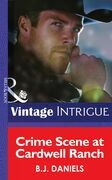 Crime Scene at Cardwell Ranch (Mills & Boon Intrigue) (Montana Mystique, Book 1)
