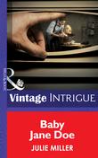 Baby Jane Doe (Mills & Boon Intrigue) (The Precinct, Book 4)