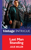 Last Man Standing (Mills & Boon Intrigue) (The Taylor Clan, Book 6)