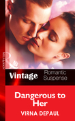 Dangerous to Her (Mills & Boon Vintage Romantic Suspense)